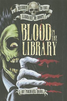 Blood of the Librarian By Dahl, Michael/ Kendall, Bradford (ILT)