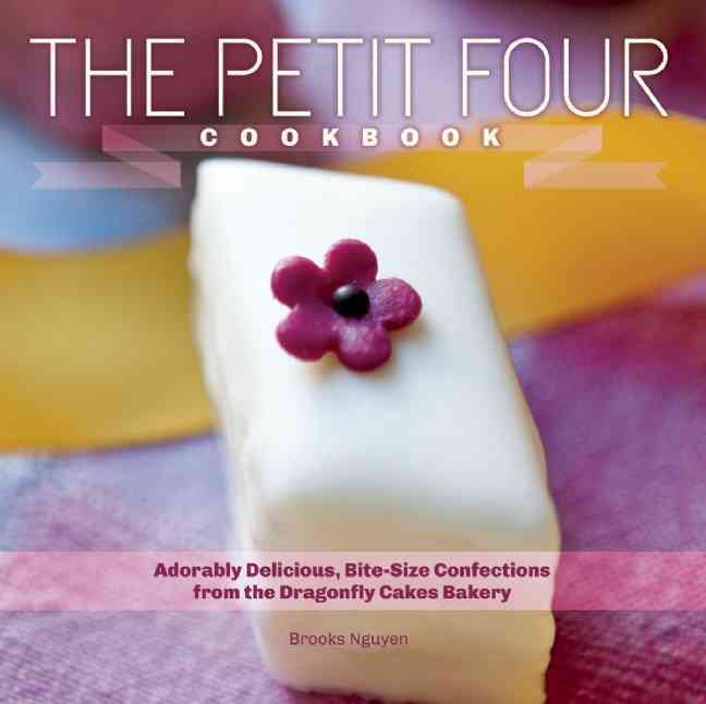 The Petit Four Cookbook By Nguyen, Brooks Coulson